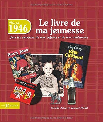 1946, Le Livre de ma jeunesse par Laurent CHOLLET