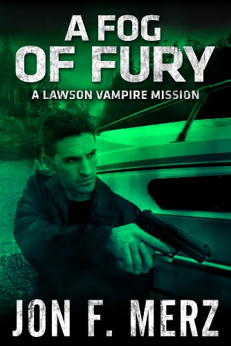 A Fog of Fury: A Lawson Vampire Mission #15: A Supernatural ...