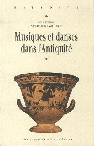 Musiques et danses dans l'Antiquité par Collectif, Annie Bélis, Ilias Tsimbirados, Paloma Otaola
