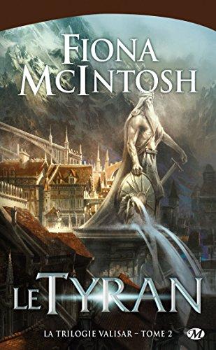 Le Tyran: La Trilogie Valisar, T2