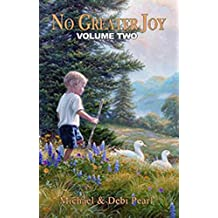 [(No Greater Joy, Volume Two)] [By (author) Michael Pearl ] published on (April, 1999)