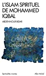 L'Islam spirituel de Mohammed Iqbal par Bidar