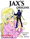 Jax's Origins: Volume 1: Prologue (Script Version)