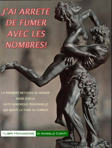 J'AI ARRETE DE FUMER AVEC LES NOMBRES! (I LIBRI MONODOSE t. 1)