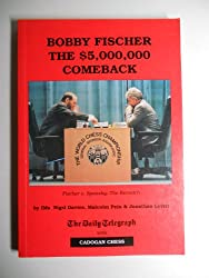 Bobby Fischer: The Five Million Dollar Comeback