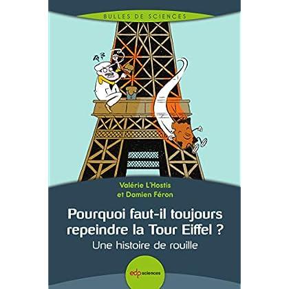 Pourquoi faut-il toujours repeindre la Tour Eiffel ? : Une histoire de rouille
