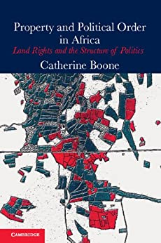 Property and Political Order in Africa: Land Rights and the Structure of Politics par [Boone, Catherine]
