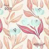 Floral 2018 - GreenLine Kalender, liebevoll gestalteter Kalender, Mini-Broschürenkalender - 17,5 x 17,5 cm