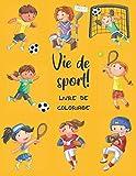 Vie de sport! Livre de coloriage: Livre de Coloriage Pour les Enfants de 1 à 4 Ans | 48 dessins à colorier | Grand format
