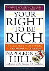 Your Right to Be Rich: Napoleon Hill's Proven Program for Prosperity and Happiness (Tarcher Success Classics) by Napoleon Hill (2015-09-15)