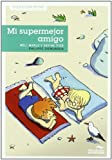 Mi supermejor amigo / My Super Best Friend (Coleccion Picnic)
