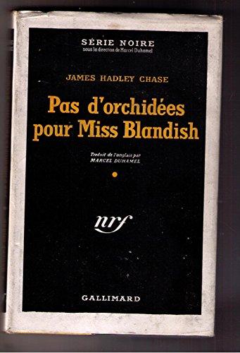 Pas d'orchidées pour Miss Blandish. Traduit de l'anglais par Marcel Duhamel. [Série Noire cartonnée].