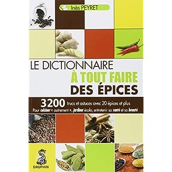 Le dictionnaire à tout faire des épices