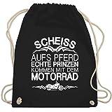 Motorräder - Scheiß aufs Pferd echte Prinzen kommen mit dem Motorrad - Unisize - Schwarz - WM110 -...