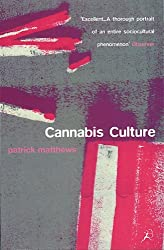 Cannabis Culture: A Journey Through Disputed Territory by Patrick Matthews (2000-08-07)