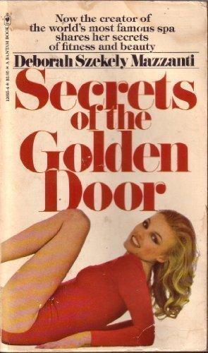 Secrets of the Golden Door by Deborah Szekely Mazzanti (1979-10-01)