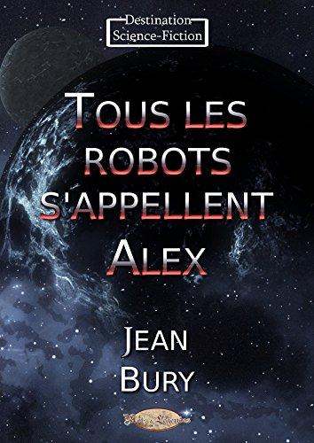 Couverture du livre Tous les robots s'appellent Alex