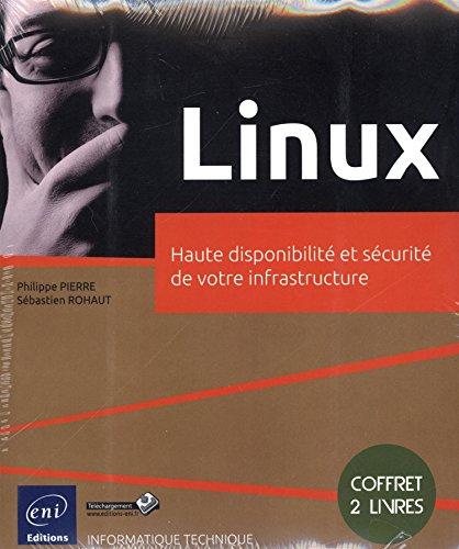 Linux - Coffret de 2 livres : Haute disponibilité et sécurité de votre infrastructure