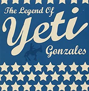 The Legend Of Yeti Gonzales