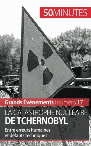 La catastrophe nuclaire de Tchernobyl: Entre erreurs humaines et dfauts techniques