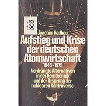 Aufstieg und Krise der deutschen Atomwirtschaft 1945 - 1975
