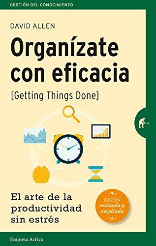 Organízate con eficacia -edición revisada (Gestión del conocimiento) por David Allen
