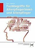 Fachbegriffe für Altenpflegerinnen und Altenpfleger - Winfried Dr. Stollmaier, Angelika Mayer