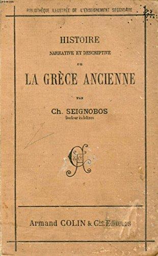 Histoire narrative et descriptive de la grece ancienne par SEIGNOBOS Ch.