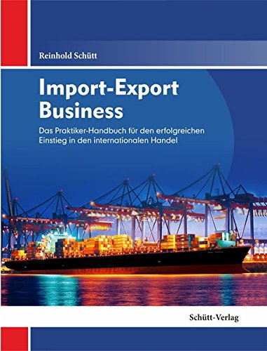 import-export-business-das-praktiker-handbuch-fuer-den-erfolgreichen-einstieg-in-den-internationalen