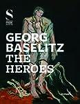 Georg Baselitz the heroes