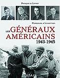 Les généraux américains (1943-1945) : Parcours d'exception