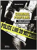Criminal profiling. Come si costruisce un profilo psicologico