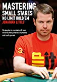 Mastering Small Stakes No-Limit Hold'em: Strategies to consistently beat small stakes poker tournaments and cash games (English Edition)