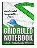 Grid Ruled Notebook: Grid Ruled Composition Paper