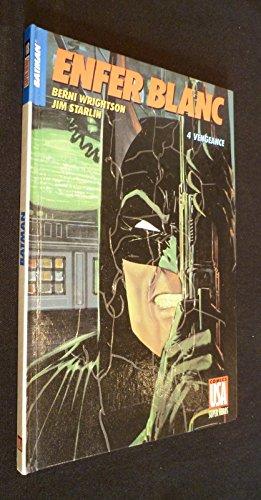 Batman : Enfer blanc, tome 4 - Vengeance