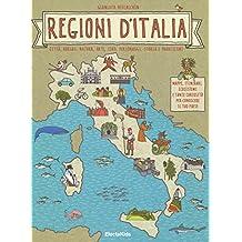 Regioni d'Italia. Città, borghi, natura, arte, cibo, personaggi, storia e tradizioni
