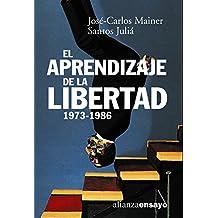 El aprendizaje de la libertad 1973-1986: La cultura de la Transición (Alianza Ensayo)