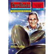 """Perry Rhodan 2299: Ahandaba (Heftroman): Perry Rhodan-Zyklus """"Der Sternenozean"""" (Perry Rhodan-Erstauflage)"""