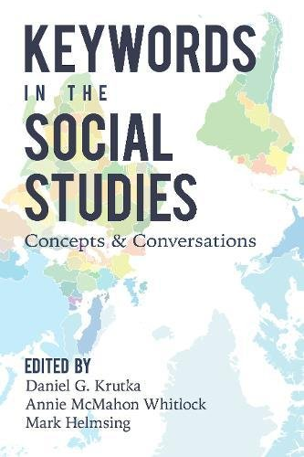 Keywords in the Social Studies: Concepts and Conversations (Counterpoints, Band 527)