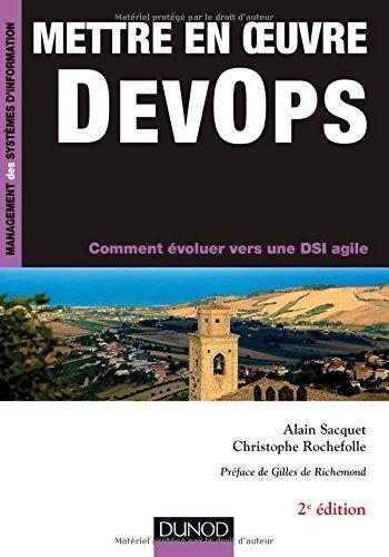 Mettre en oeuvre DevOps - 2e éd. - Comment évoluer vers une DSI agile par Alain Sacquet