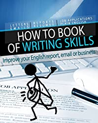 """""""How to"""" Book of Writing Skills: Words at Work: Improve your English report, email or business writing (How to Books 2) (English Edition)"""