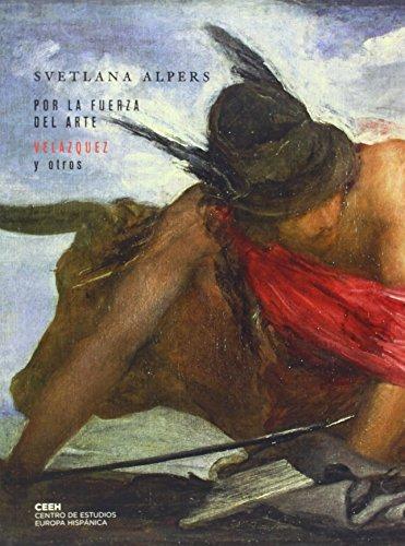 Por la fuerza del arte: Velázquez y otros (Velazqueña) por Svetlana Alpers