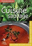 Cuisine sauvage - Accomoder mille plantes oubliées...
