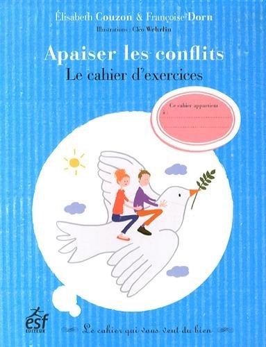 Apaiser les conflits : Le cahier d'exercices