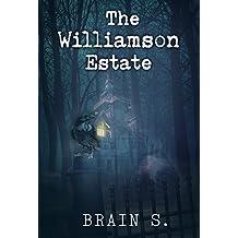 Horror : The Williamson Estate: Thriller Book (Horror: (Horror, Thriller, Suspense, Mystery, Death, Murder, Suspicion, Horrible, Murderer, Psychopath, Serial Killer, Haunted, 1) (English Edition)