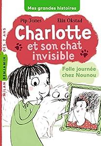 """Afficher """"Charlotte et son chat invisible Folle journée chez Nounou"""""""