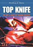 Top Knife: The Art & Craft of Trauma Surgery: The Art and Craft of Trauma Surgery