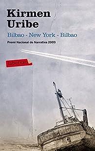 Bilbao - New York - Bilbao par Kirmen Uribe