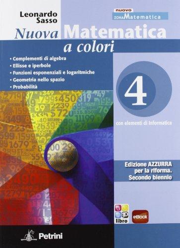 Nuova matematica a colori, Ediz. azzurra 4, con espansione online, per le scuole superiori.