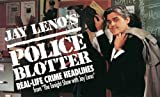 Jay Leno's Police Blotter: Real-Life Crime Headlines from